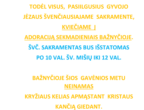 Skelbimas (Švč. Sakramento adoracija, Kryžiaus kelias)
